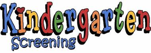 Kindergarten Screening for 2020-2021